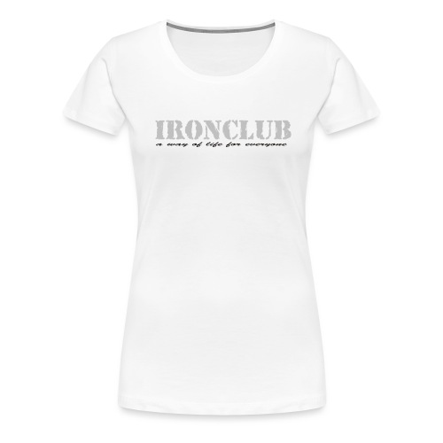 IRONCLUB - a way of life for everyone - Premium T-skjorte for kvinner