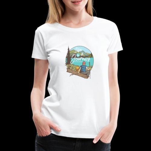 Life is a Journey - Wanderslust Wanderer T-Shirt - Frauen Premium T-Shirt