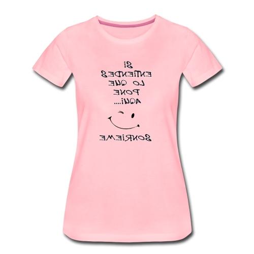 Para el espejo: SI ENTIENDES LO QUE PONE AQUI - Camiseta premium mujer