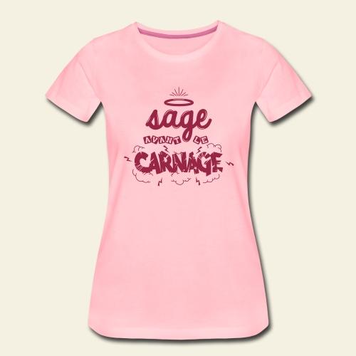 Sage avant le carnage - T-shirt Premium Femme
