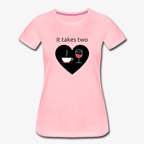 It takes two - Women's Premium T-Shirt