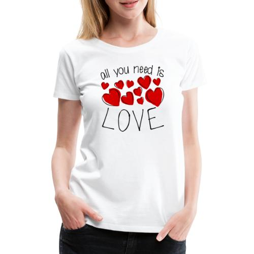 All you need is love - Frauen Premium T-Shirt