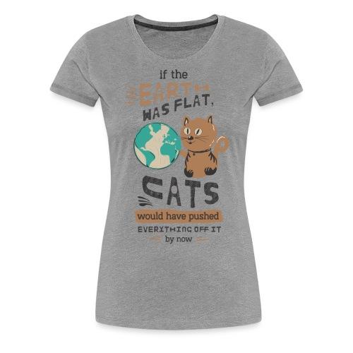 IF THE EARTH WAS FLAT - Premium T-skjorte for kvinner