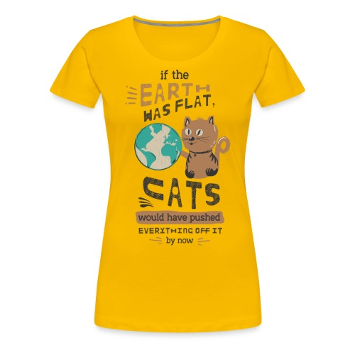 IF THE EARTH WAS FLAT - Premium T-skjorte for kvinner