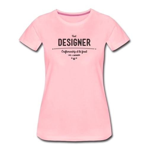Bester Designer - Handwerkskunst vom Feinsten, wie - Frauen Premium T-Shirt