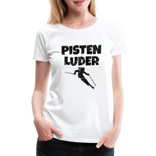 Pistenluder (Vintage/Schwarz) Apres-Ski - Frauen Premium T-Shirt