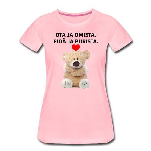OTA JA OMISTA - Naisten premium t-paita