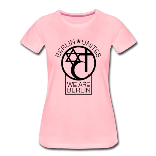 Berlin Unites - Berlin Verbindet! Berlin liebt! - Frauen Premium T-Shirt