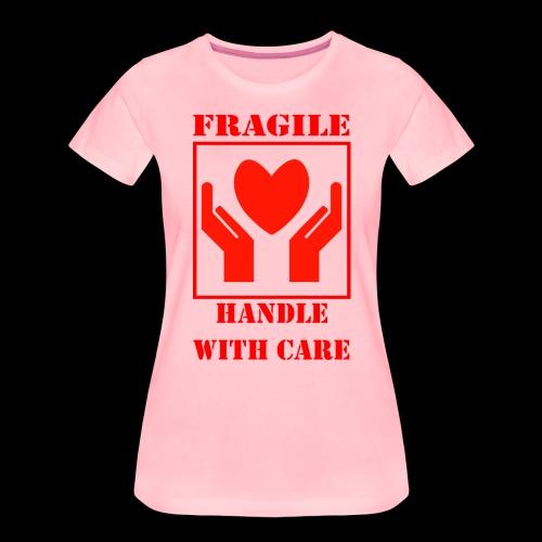 Handle with Care - Camiseta premium mujer