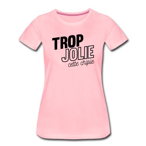 Trop jolie cette chipie - T-shirt Premium Femme