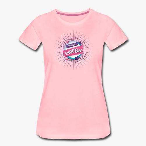 You are enough - Frauen Premium T-Shirt