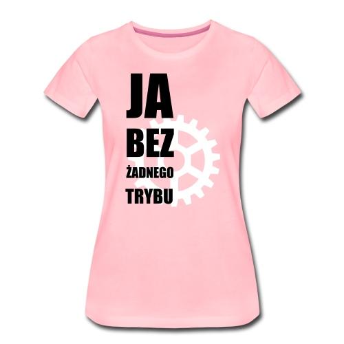 Bez trybu 1 - Women's Premium T-Shirt