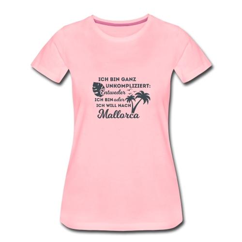Mallorca - Entweder oder... - Frauen Premium T-Shirt