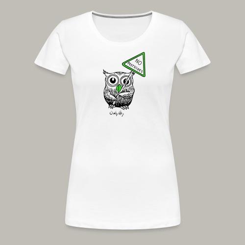 No pesticides - T-shirt Premium Femme