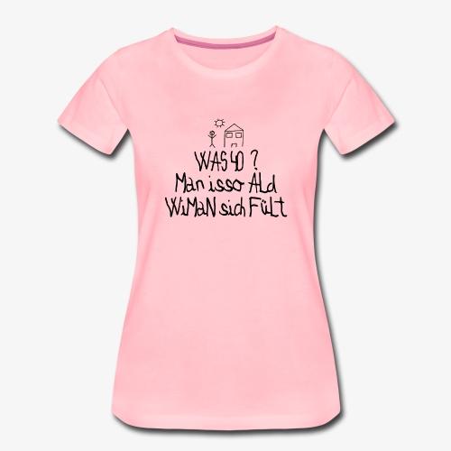 40 Jahre alt - Frauen Premium T-Shirt