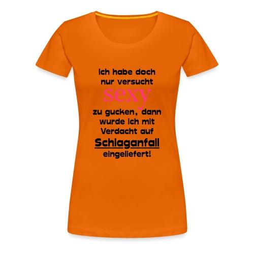 Sexy gucken - Schlaganfall - Krankenhaus - Frauen Premium T-Shirt