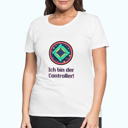 I am the controller - Women's Premium T-Shirt