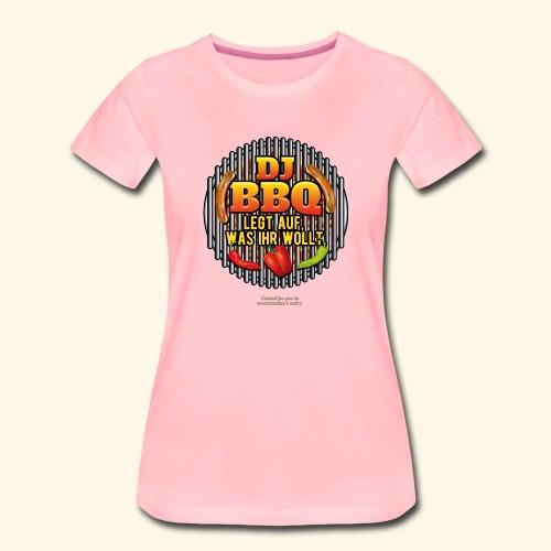 Grill T Shirt lustiger Spruch DJ BBQ - Frauen Premium T-Shirt