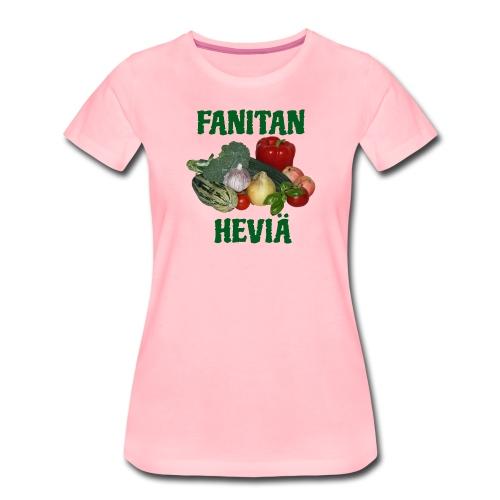 Fanitan heviä - Naisten premium t-paita
