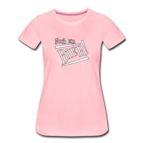 Noch ein Bier - Frauen Premium T-Shirt