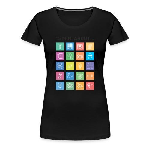 15 min. about... - Frauen Premium T-Shirt