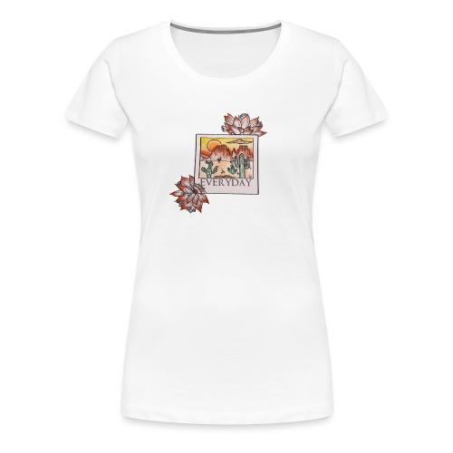 Wear it everyday - Premium T-skjorte for kvinner