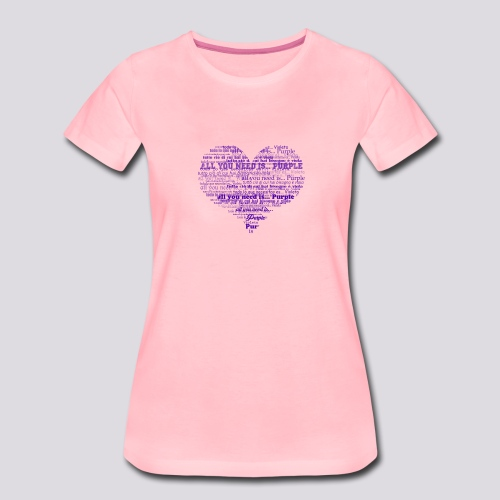 All you need is... purple! - Maglietta Premium da donna