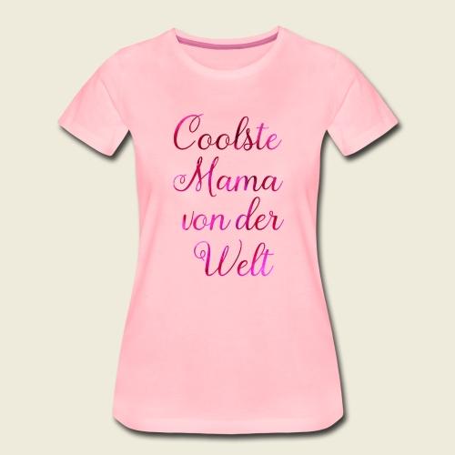 Coole Mama - Frauen Premium T-Shirt