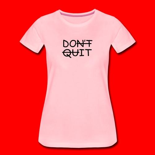 Don't Quit, Do It - Dame premium T-shirt