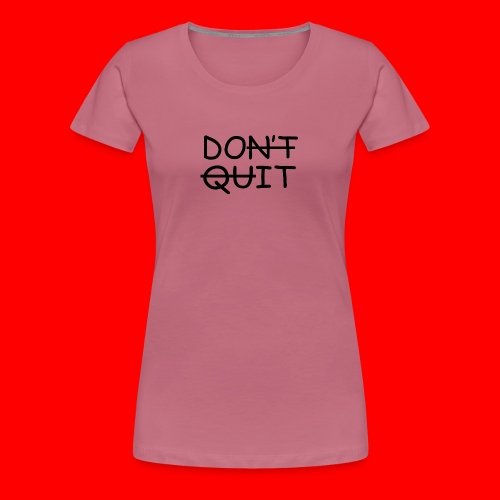 Don't Quit, Do It - Dame premium T-shirt