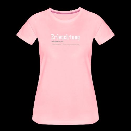 Erleuchtung - Frauen Premium T-Shirt