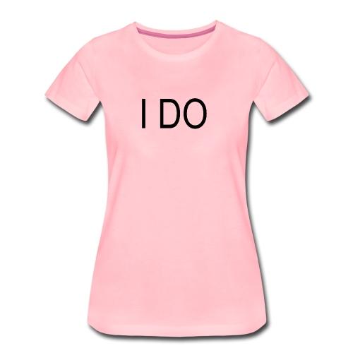 i do - Frauen Premium T-Shirt