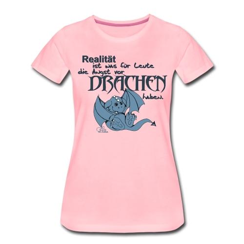 Realität ist... - Frauen Premium T-Shirt