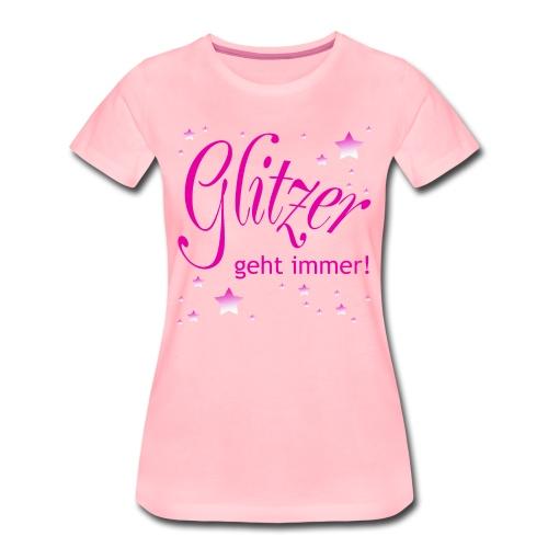 Glitzer geht immer - Frauen Premium T-Shirt