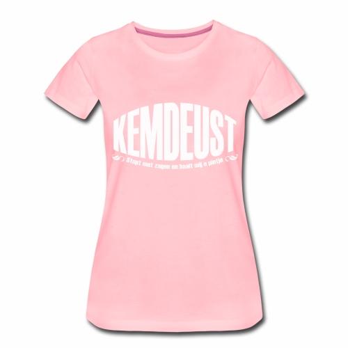 Kemdeust - Vrouwen Premium T-shirt