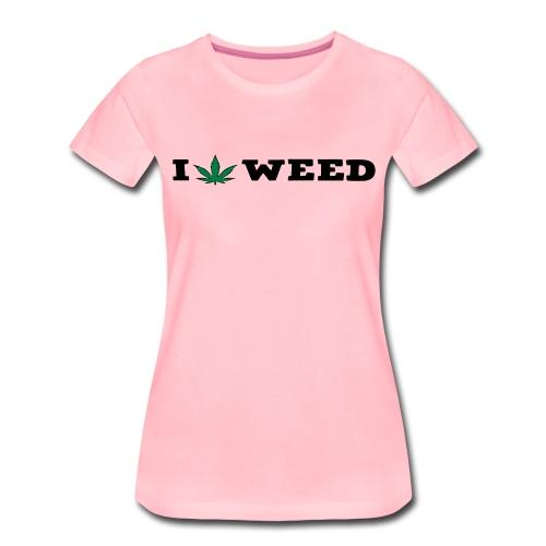 I LOVE WEED - Women's Premium T-Shirt