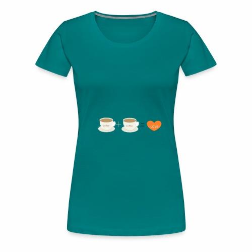 Coffe plus Coffee equals Love - Women's Premium T-Shirt