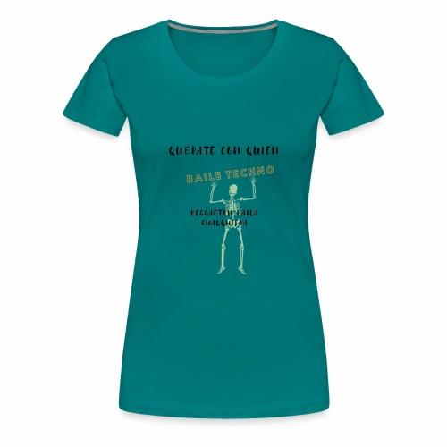 quedate con quien baile... - Camiseta premium mujer
