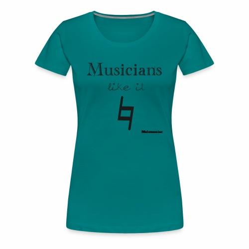 Musiker mögen's natürlich - Frauen Premium T-Shirt