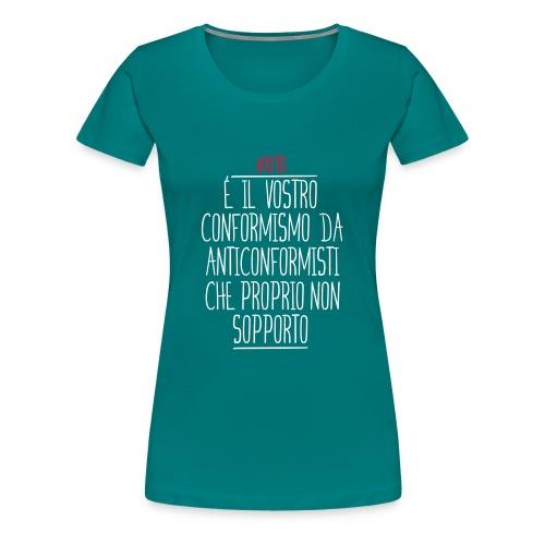 Anticonformismo - Maglietta Premium da donna