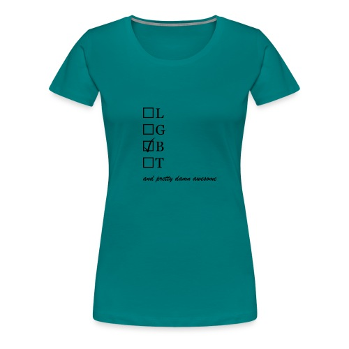 Womens / Bisexual and pretty damn awesome - Dame premium T-shirt