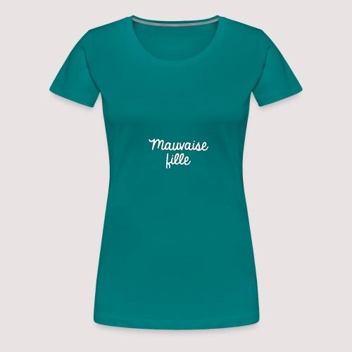 Mauvaise fille - T-shirt Premium Femme