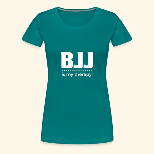 BJJ is my Therapy - Frauen Premium T-Shirt