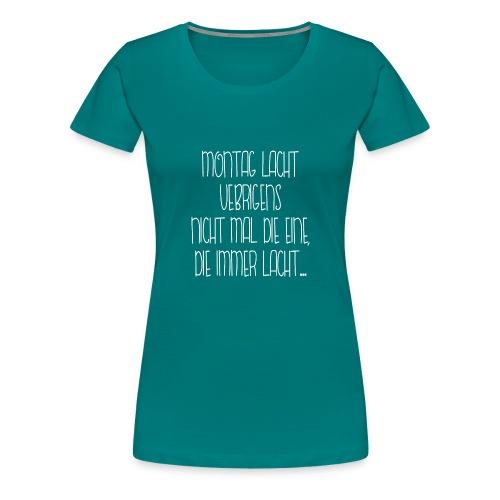 Die Immer Lacht - Frauen Premium T-Shirt