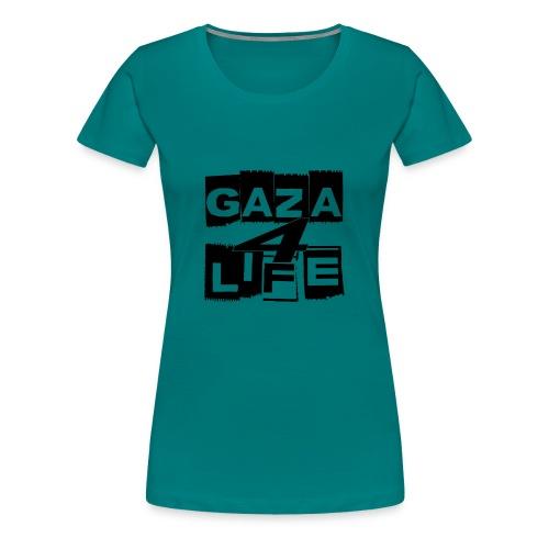 Gaza 4 Life [T-Shirt] - Women's Premium T-Shirt