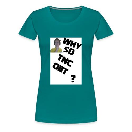 Maglietta UOMO Why so TNCOBT? - Maglietta Premium da donna