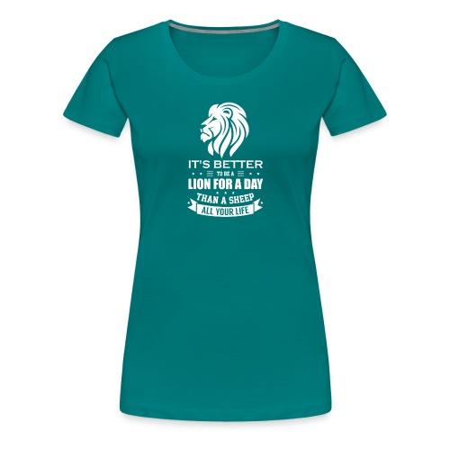 Stolzer Löwe! Löwenkopf Geschenk Spruch Idee - Frauen Premium T-Shirt