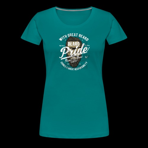 Beard Pride - Stolzer Bartträger - Frauen Premium T-Shirt