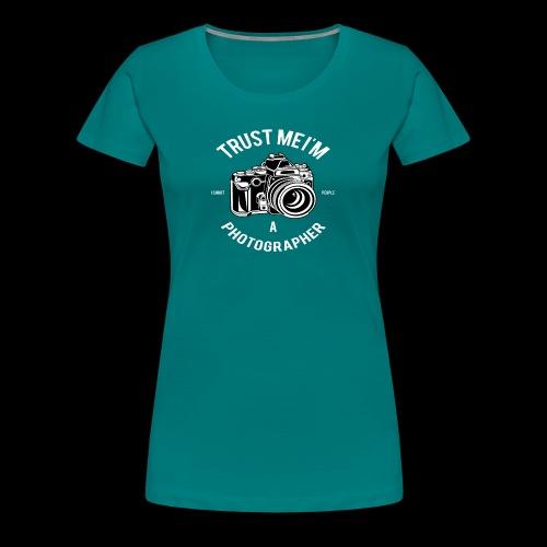 Trust me - I'm a Photographer - Frauen Premium T-Shirt