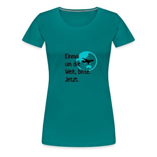 Einmal umdie Welt - Frauen Premium T-Shirt